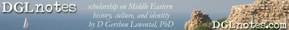 DGLnotes: Scholarship on Middle Eastern history, culture, and identity by D Gershon Lewental, PhD
